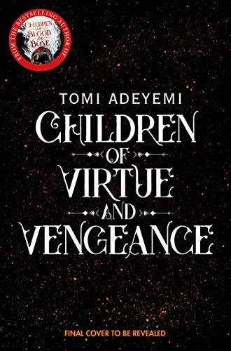 Children of Virtue and Vengeance (Legacy of Orisha Book 2) by [Adeyemi, Tomi]