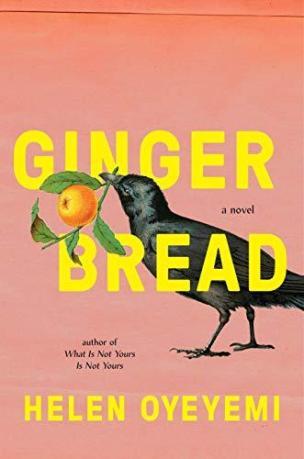 Gingerbread: A Novel by [Oyeyemi, Helen]