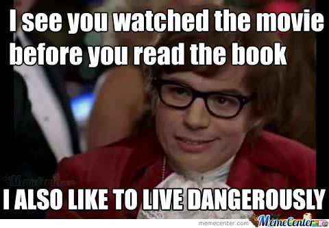 Image result for movies based on books memes